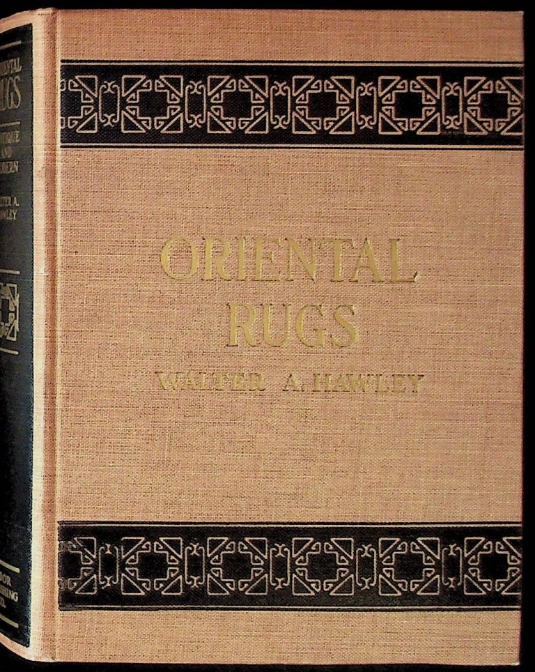 Oriental Rugs: Antique and Modern. Walter A. Hawley.
