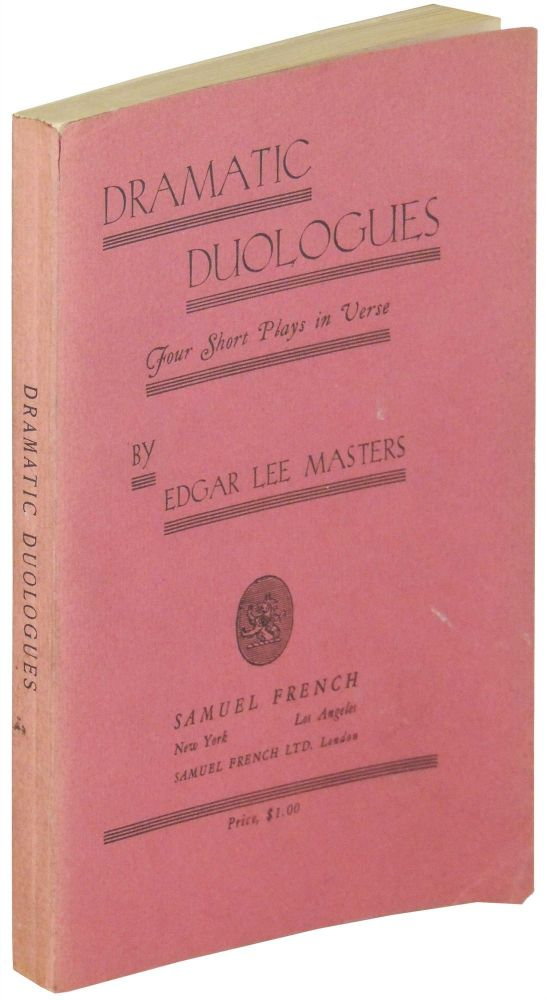 Dramatic Duologues. Four Short Plays in Verse. Edgar Lee Masters.