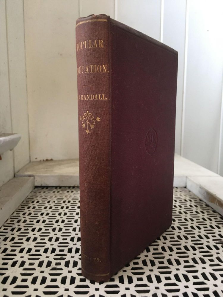 First Principles of Popular Education and Public Instruction. S. S. Randall.