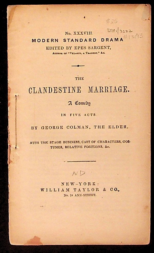 The Clandestine Marriage: A Comedy in Five Acts (Modern Standard Drama No. XXXVIII). the Elder Colman, George.