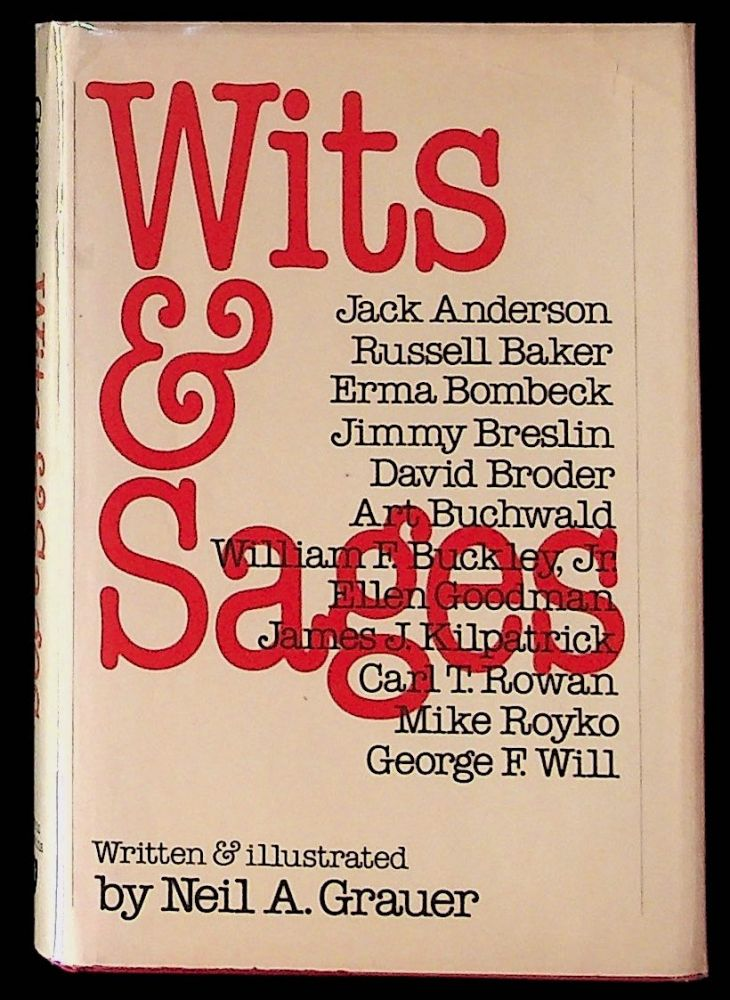 Wits and Sages 1ST EDITION, PRESENTATION COPY WITH ORIGINAL NEAR FULL-PAGE SKETCH BY ARTIST REUBEN KRAMER ON FRONT FLYLEAF. Neil A. Grauer.