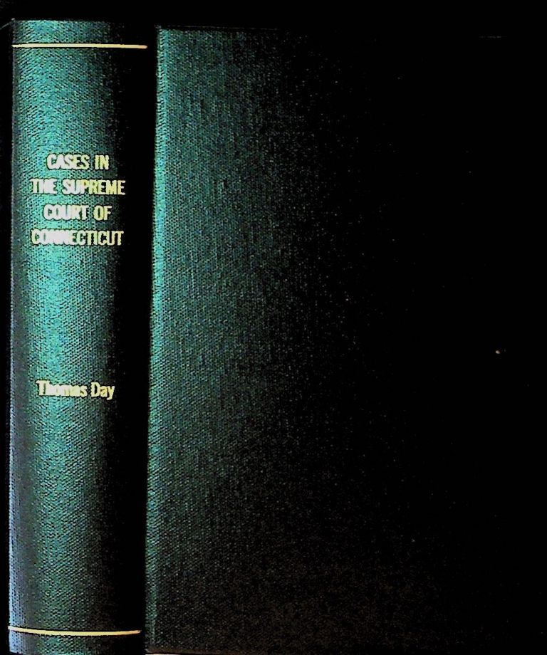 Reports of Cases, Argued and Determined in the Supreme Court of Errors, of the State of Connecticut, in the Years 1805, 1806, and 1807 (VOLUME TWO ONLY). Thomas Day.