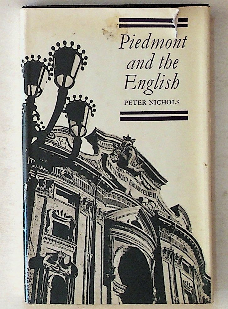 Piedmont and the English. Peter Nichols.