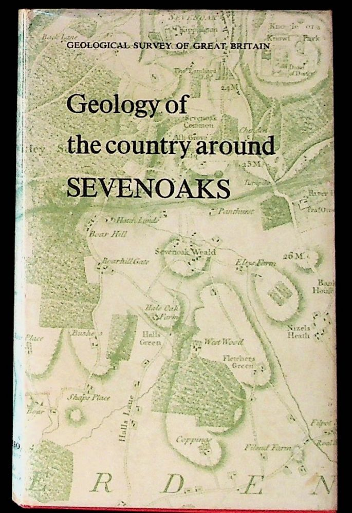 GEOLOGY OF THE COUNTRY AROUND SEVENOAKS AND TONBRIDGE. (Explanation of one-inch geological sheet 287, new series). H. G. Dines, S. C. A. Holmes S. Buchan, C R. Bristow.