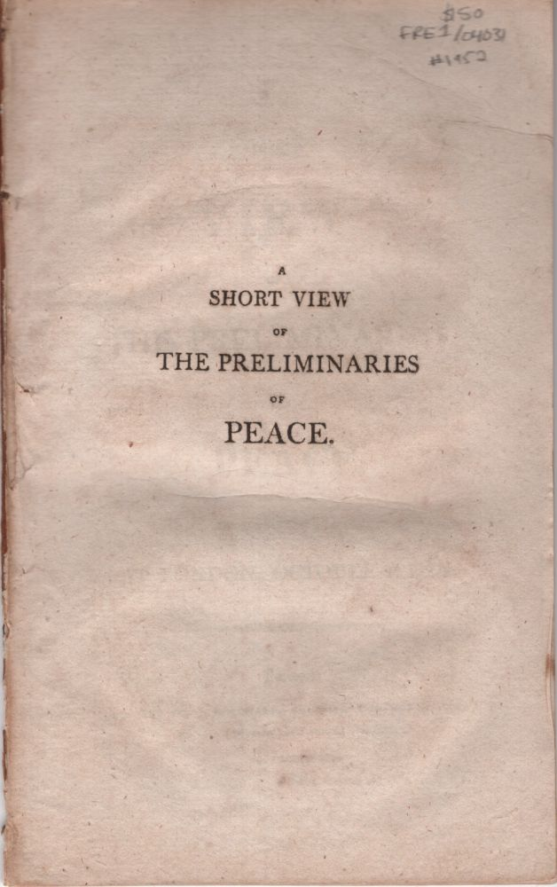 Short View of the Preliminaries of Peace signed at London, October 10 1801. Unknown.
