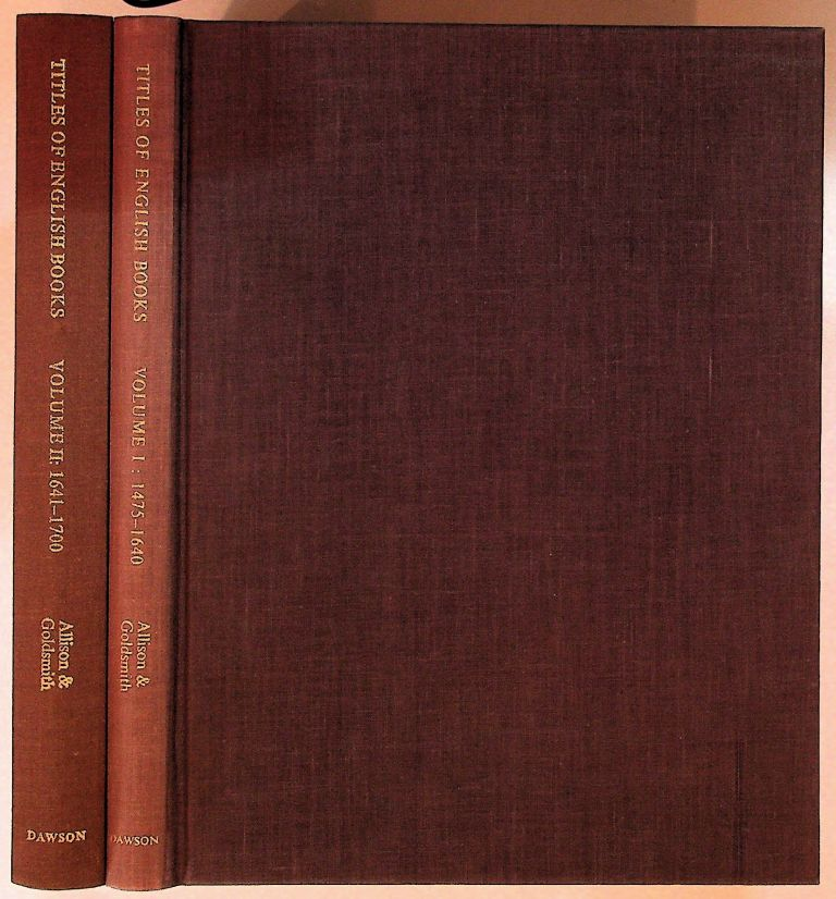 Titles of English Books (and of Foreign Books Printed in England). An Alphabetical Finding-list By Title of Books Published Under the Author's name, Pseudonym or Initials. Two Volumes. A. F. And V. F. Goldsmith Allison.