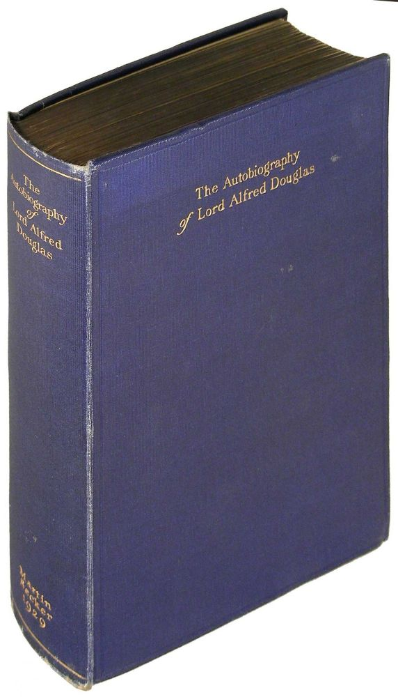The Autobiography of Lord Alfred Douglas. Lord Alfred Douglas.