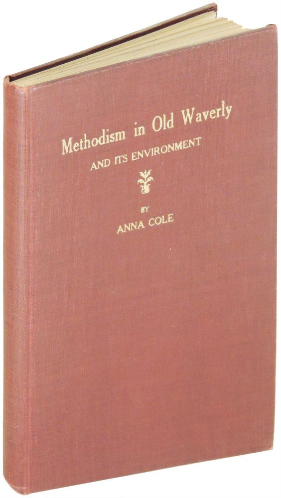 Methodism in Old Waverly and Its Environment. Anna Cole.