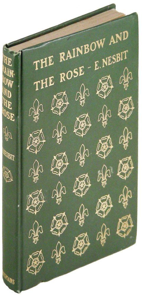 The Rainbow and the Rose. E. Nesbit, Edith.