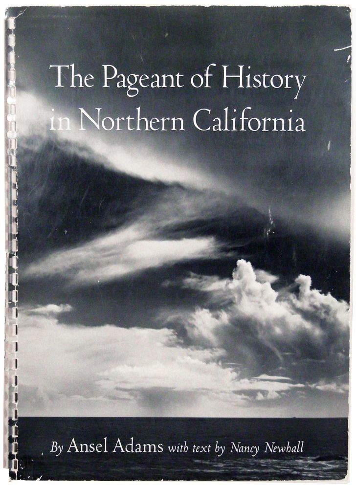 The Pageant of History and the Panorama of Today in Northern California. A Photographic Interpretation. Ansel Adams, Nancy Newhall, text.