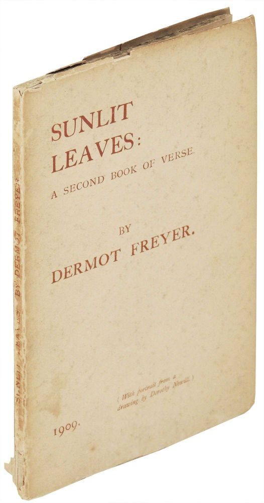 Sunlit Leaves: A Second Book of Verse Including Some Translations. Dermot Freyer.