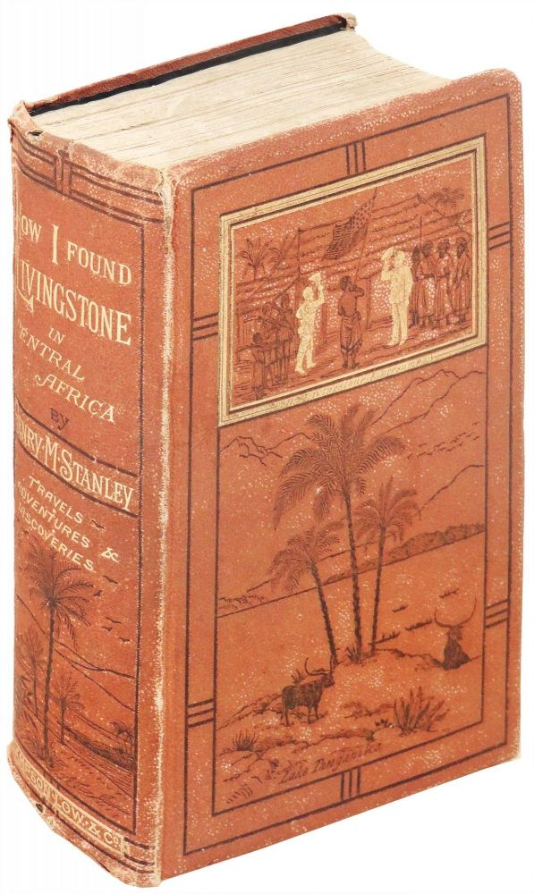 How I Found Livingstone. Travels, Adventures, and Discoveries in Central Africa; Including Four Months Residence with Dr. Livingstone. Henry M. Stanley.