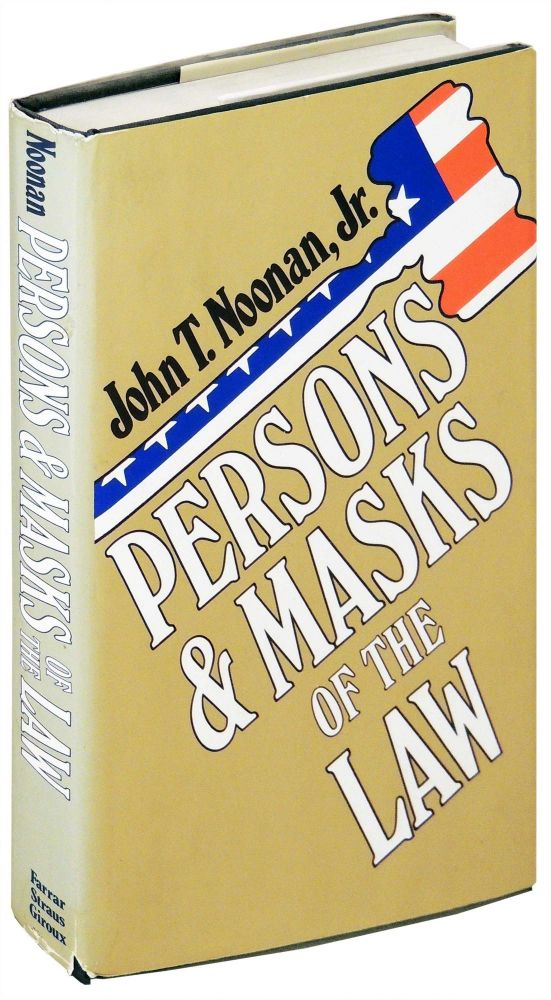 Persons and Masks of the Law. Cardozo, Holmes, Jefferson, and Wythe as Makers of the Masks. John T. Jr Noonan.