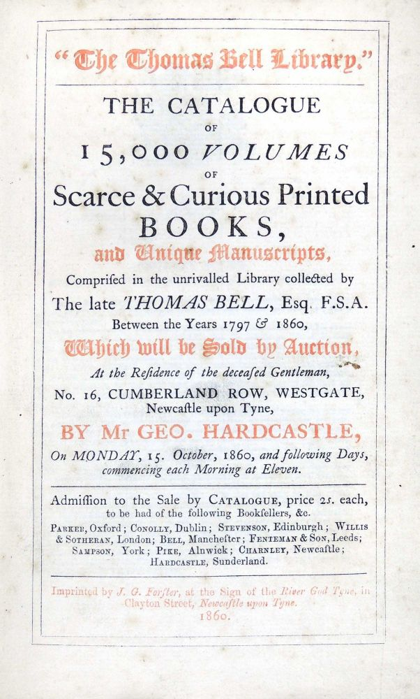 The Thomas Bell Library. The Catalogue of 15,000 Volumes of Scarce & Curious Printed Books, and Unique Manuscripts, Comprised in the unrivalled Library collected by the late Thomas Bell, Esq. F.S.A. Between the Years 1797-1860. Thomas Bell.
