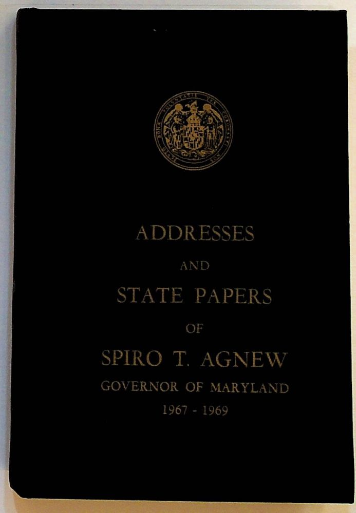 Addresses and State Papers of Spiro T. Agnew Governor of Maryland 1967 - 1969. VOLUME TWO ONLY. Spiro Agnew, Franklin L. Burdette.