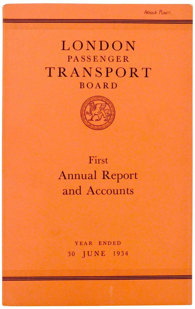 London Passenger Transport Board. First Annual Report and Statement of Accounts and Statistics for the Year Ended 30 June 1934. London Passenger Transport Board.