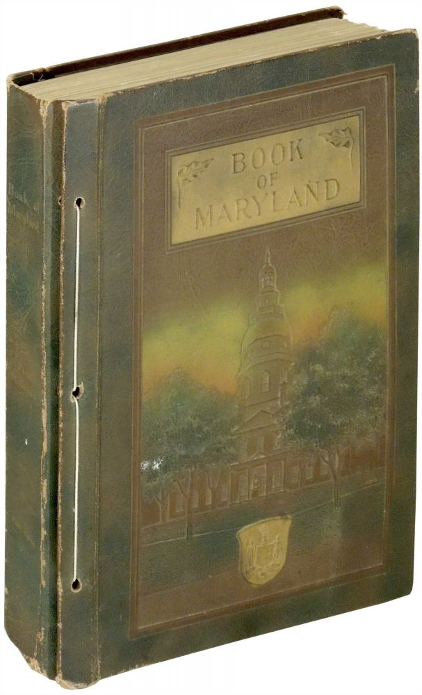 The Book of Maryland: Men and Institutions. A Work for Press Reference. Felix Agnus, -in-chief.