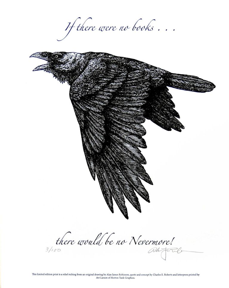 If there were no books ... there would be no Nevermore! PRINT. Cheloniidae Press, Alan James Robinson, Edgar Allan Poe.
