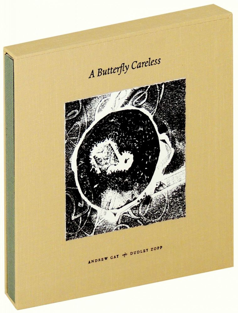 A Butterfly Careless. Andrew Gay, author, Dudley Zopp.