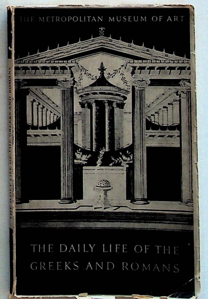 The Daily Life of the Greeks and Romans as Illustrated in the Classical Collection. Helen McClees.