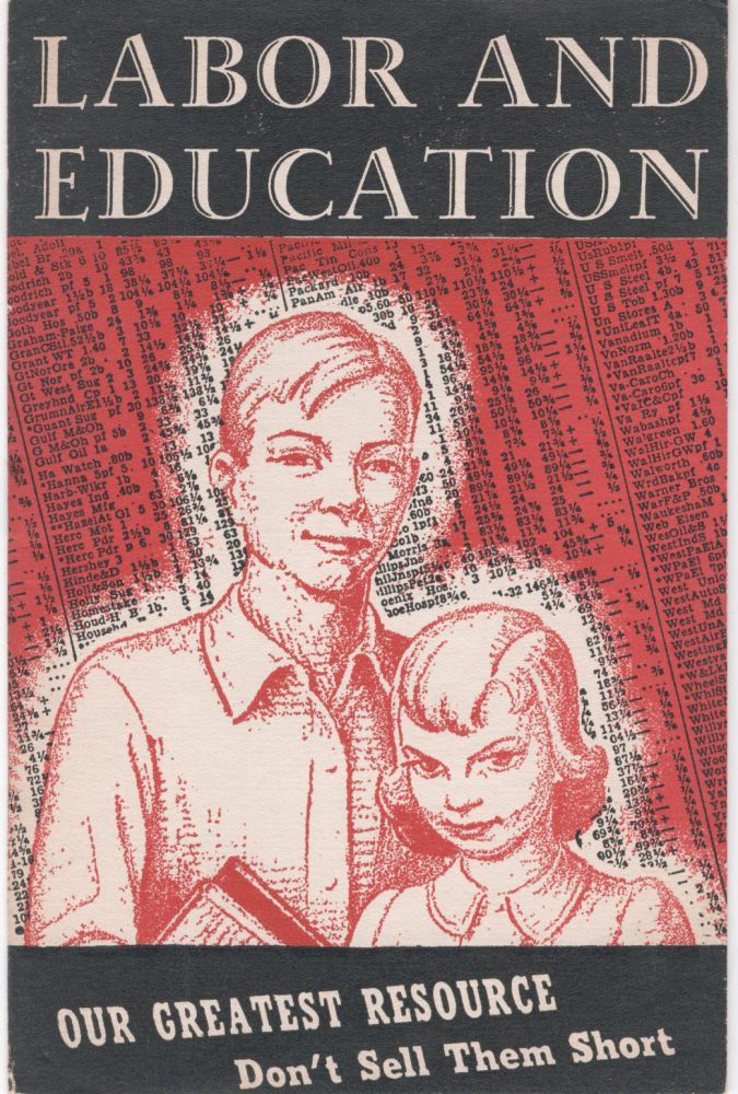 Labor and Education: Our Greatest Resource, Don't Sell Them Short. Unknown.