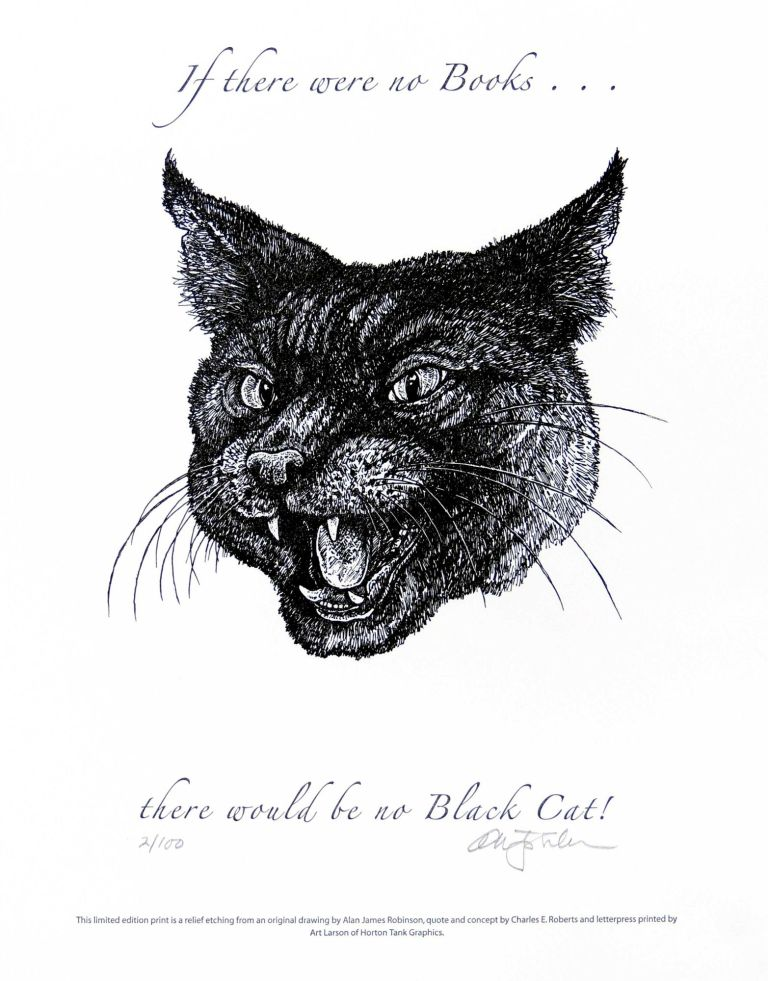 If there were no books ... there would be no Black Cat! PRINT. Cheloniidae Press, Alan James Robinson, Edgar Allan Poe.