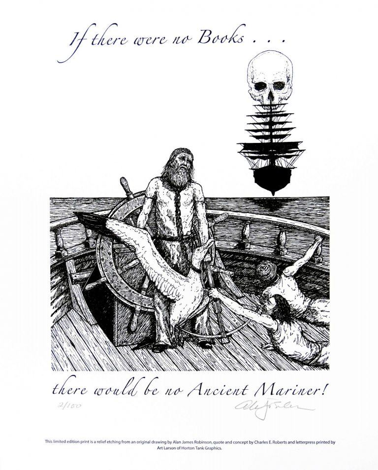 If there were no books ... there would be no Ancient Mariner! PRINT. Cheloniidae Press, Alan James Robinson, Samuel Taylor Coleridge.
