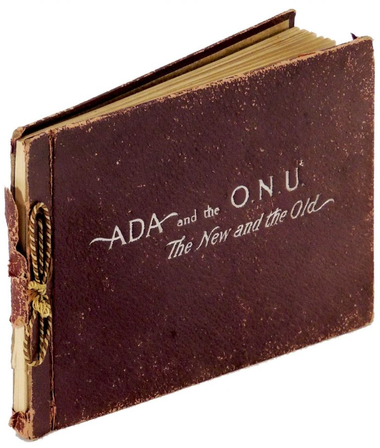 ADA and the O.N.U. [Ohio Normal University]: The New and Old. Photo-gravures. C F. Landon.