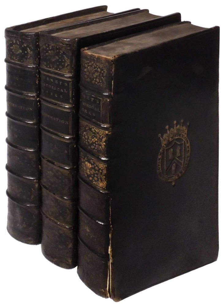 Burnet's Historical Works: The History of the Reformation of the Church of England. Three Volumes including supplement. Gilbert Burnet, Lord Bishop of Sarum.