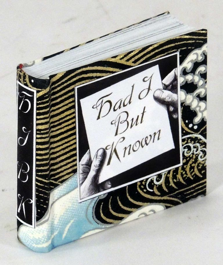 Had I But Known: A Collection of Literary Foreshadowing. Bo Press Miniature Books, Pat Sweet.
