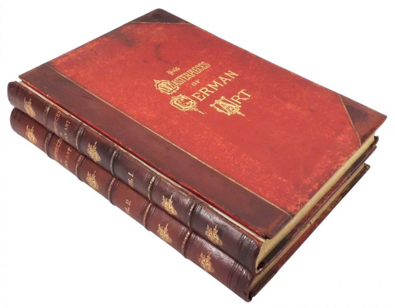 The Masterpieces of German Art. Illustrated. Being A Biographical History of Art in Germany and the Netherlands, from the Earliest Period to the Present Time. 2 Volumes. J. Eugene Reed, A. M.