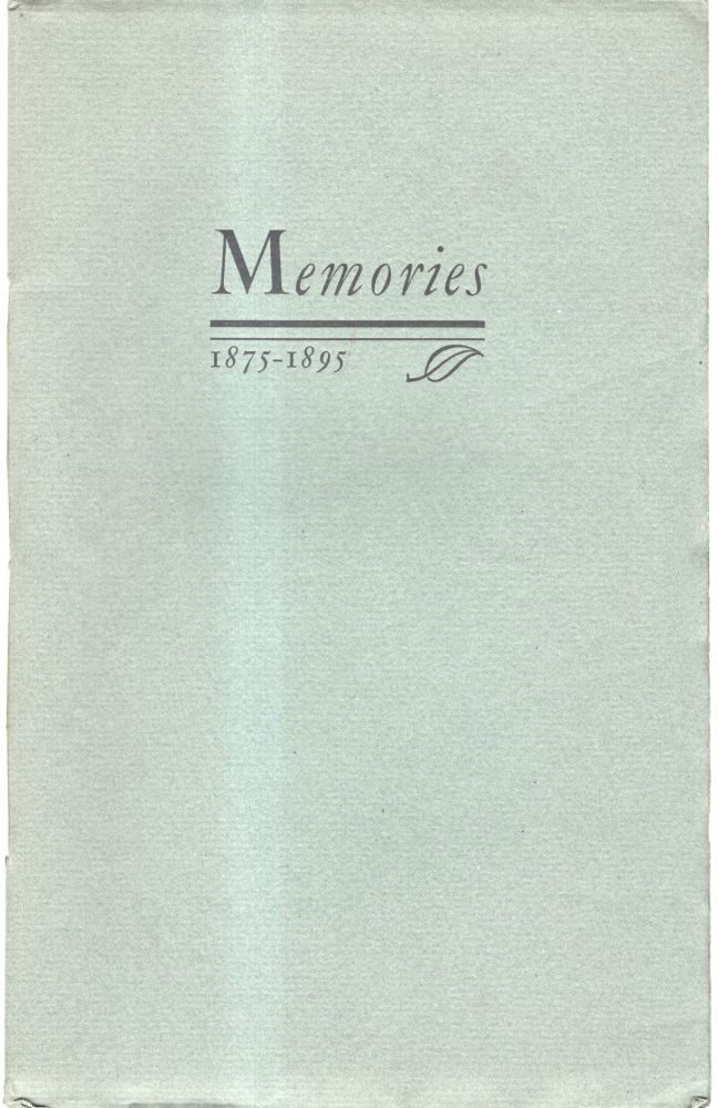 "Memories: Happenings Here and There Along the Trail, or ""The World went very Well then.: A Victorian Tale gleaned from Memories and Told for the Edification of Fellow Typophiles by wb. Will H. Bradley."