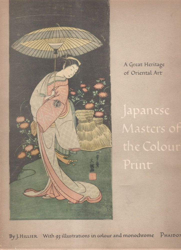 Japanese Masters of the Colour Print. J. Hillier.