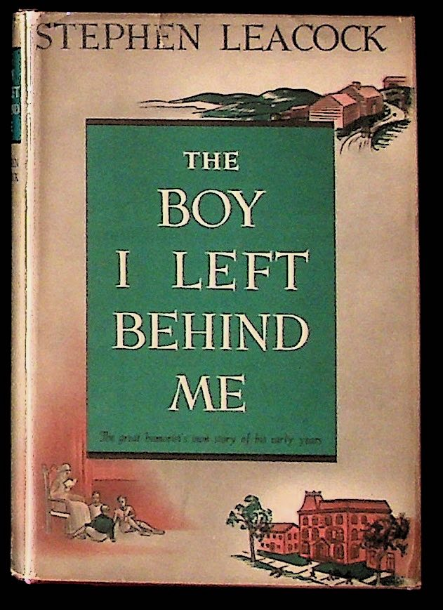 The Boy I Left Behind Me. Stephen Leacock.