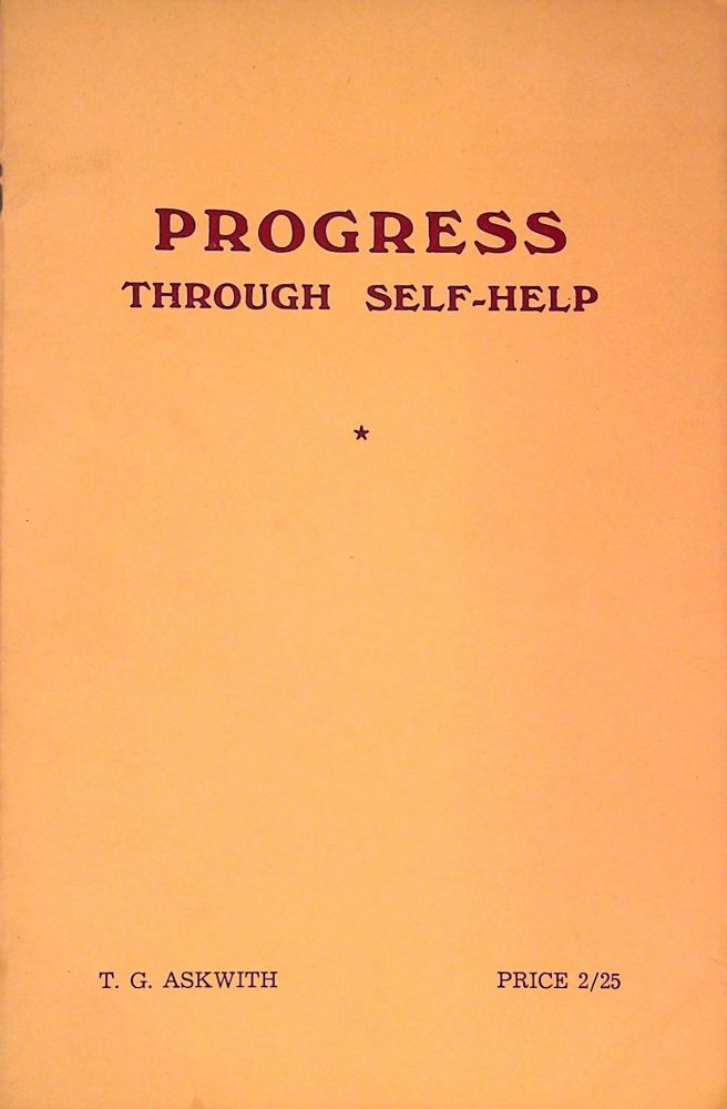 Progress Through Self-Help: Principles and Practice in Community Development. T. G. Askwith.