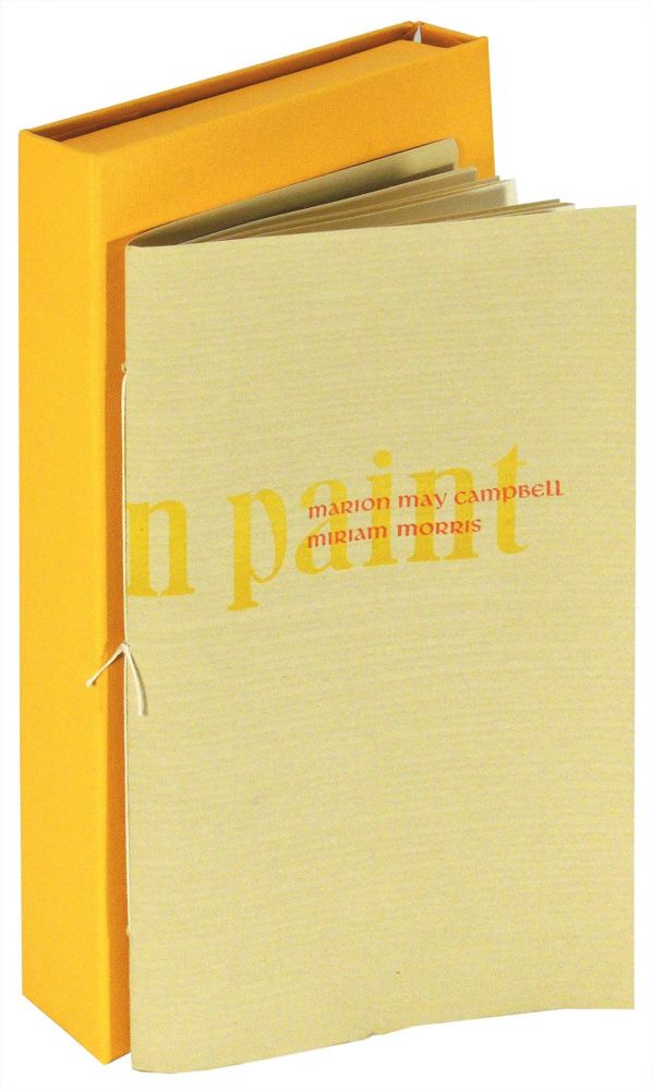 if not in paint. Electio Editions, Marion May Campbell, Miriam Morris.