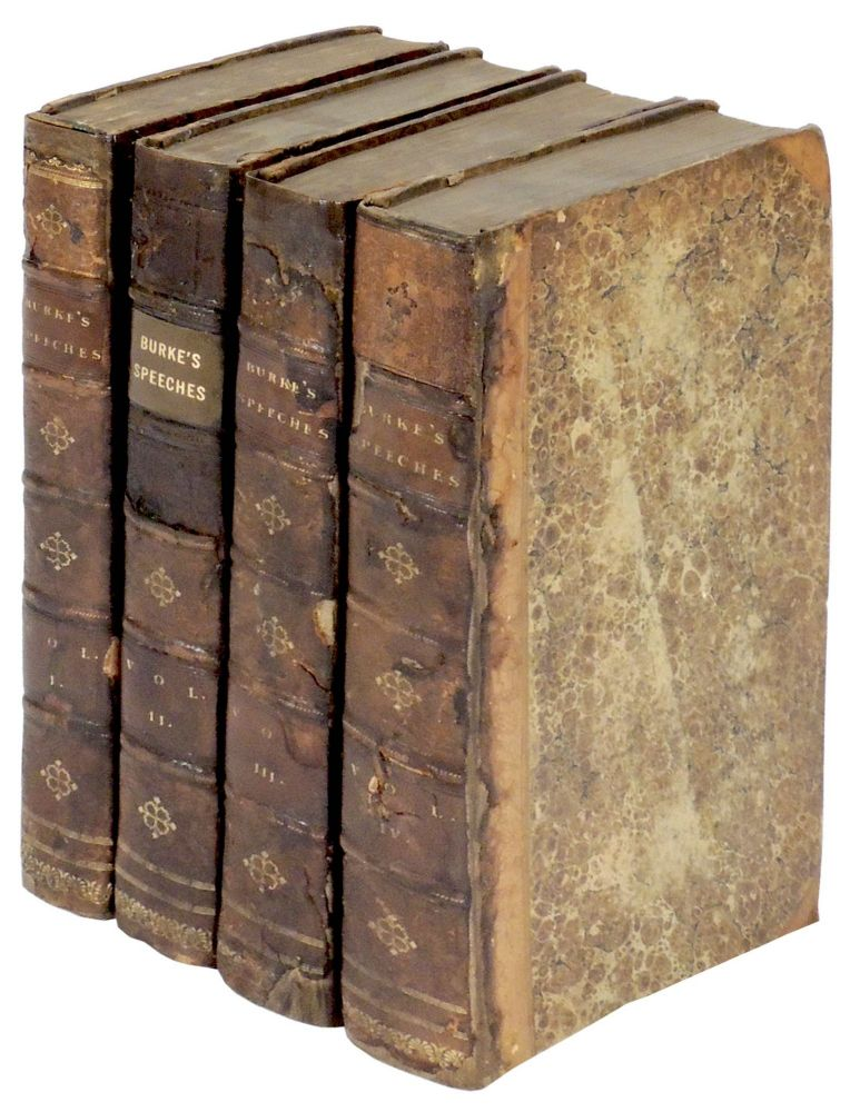 The Speeches of the Right Honourable Edmund Burke, in the House of Commons, and in Westminster-Hall. 4 Volumes. Edmund Burke.