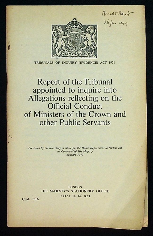 Tribunals of Inquiry (Evidence) Act 1921. Report of the Tribunal appointed to inquire into Allegations reflecting on the Official Conduct of Ministers of the Crown and other Public Servants