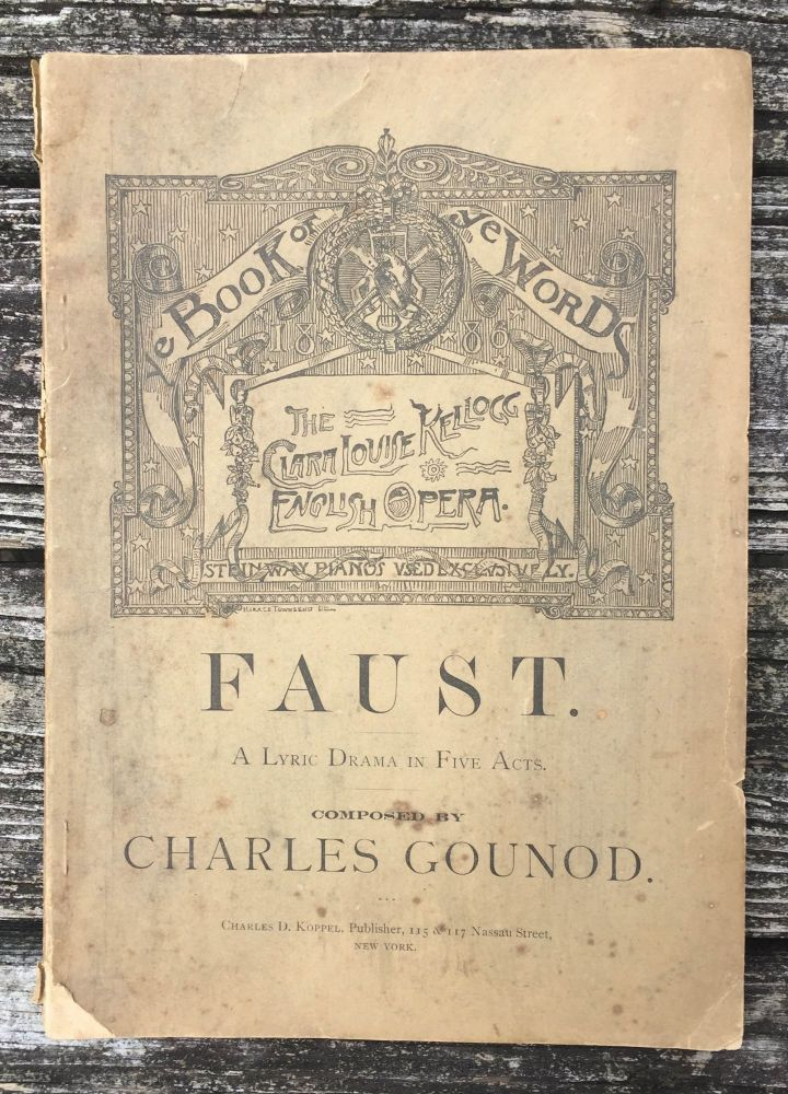 Faust: A Lyric Drama in Five Acts. Charles Gounod.