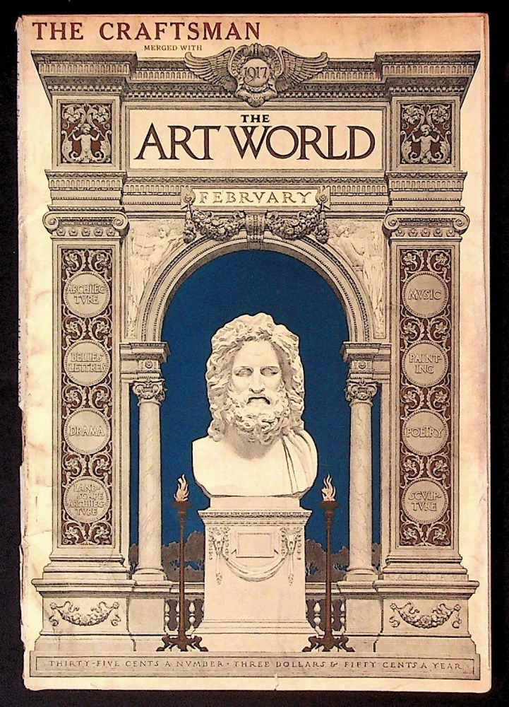 The Art World: A Monthly for the Public Devoted to the Higher Ideals. February 1917 Combining the Craftsman. Volume I, Number 5