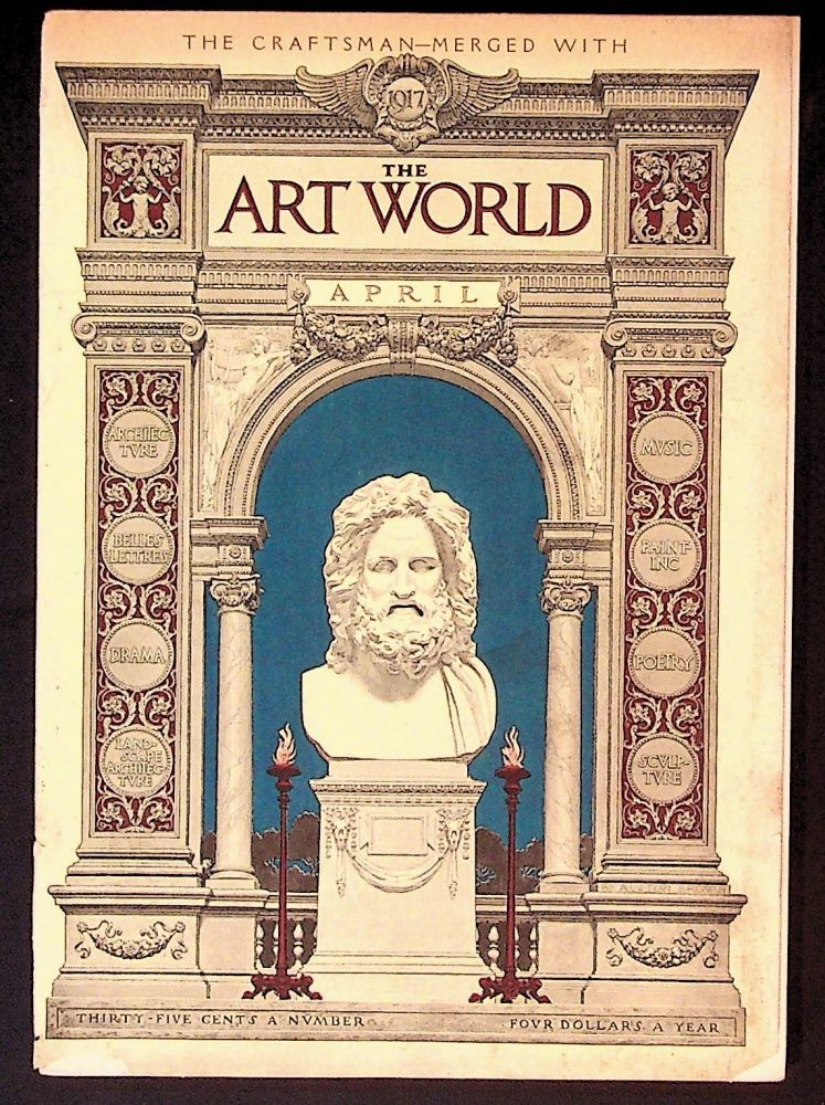 The Art World: A Monthly for the Public Devoted to the Higher Ideals. April 1917 Combining the Craftsman. Volume II, Number 1
