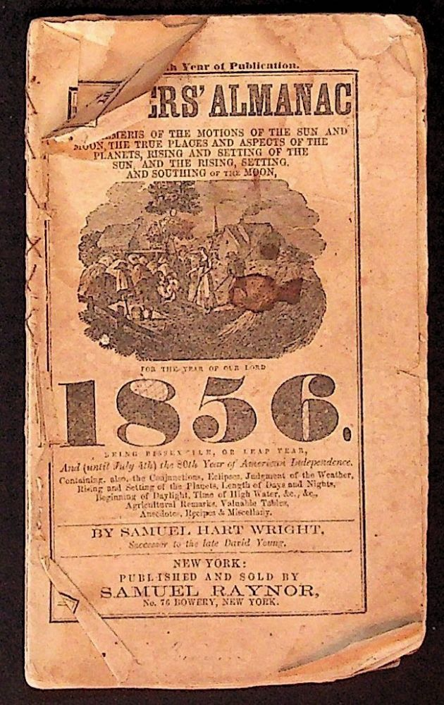Farmers' Almanac and Ephemeris of the Motions of the Sun and Moon, the True Places and Aspects of the Planets, Rising and Setting of the Sun and the Rising, Setting, and Southing of the Moon for the Year of Our Lord 1856. Samuel Hart Wright.