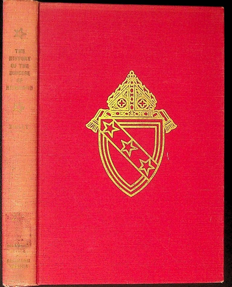 A History of the Diocese of Richmond. The Formative Years. James Henry Bailey.