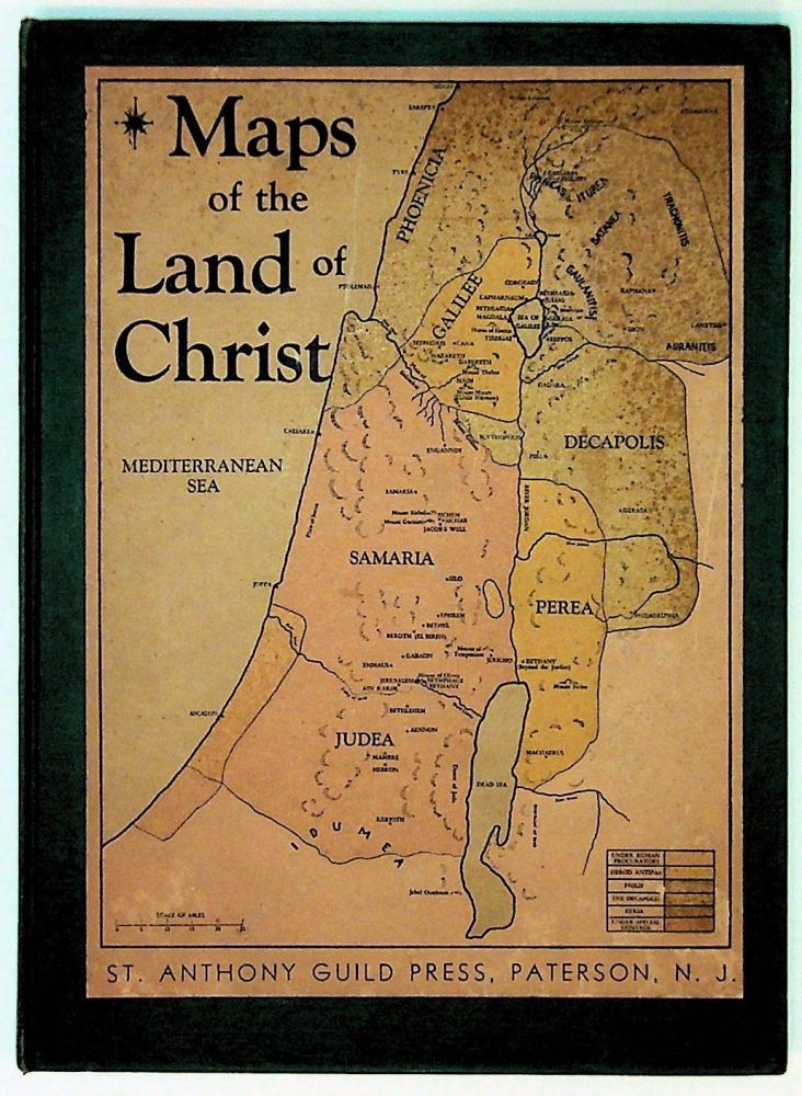 Maps of the Land of Christ. The Holy Places of Scripture. Eugene Seraphin, Jerome A. Kelly.