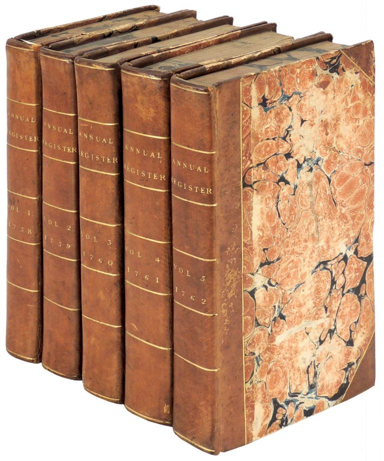 Annual Register, or a View of the History, Politicks, and Literature for the Years 1758-1762 5 Volumes. Edmond Burke.