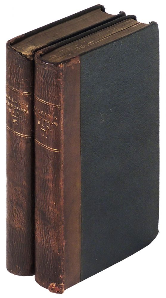 Notes of a Twenty-Five Years' Service in the Hudson's Bay Territory Two Volumes. John M'Lean, McLean.