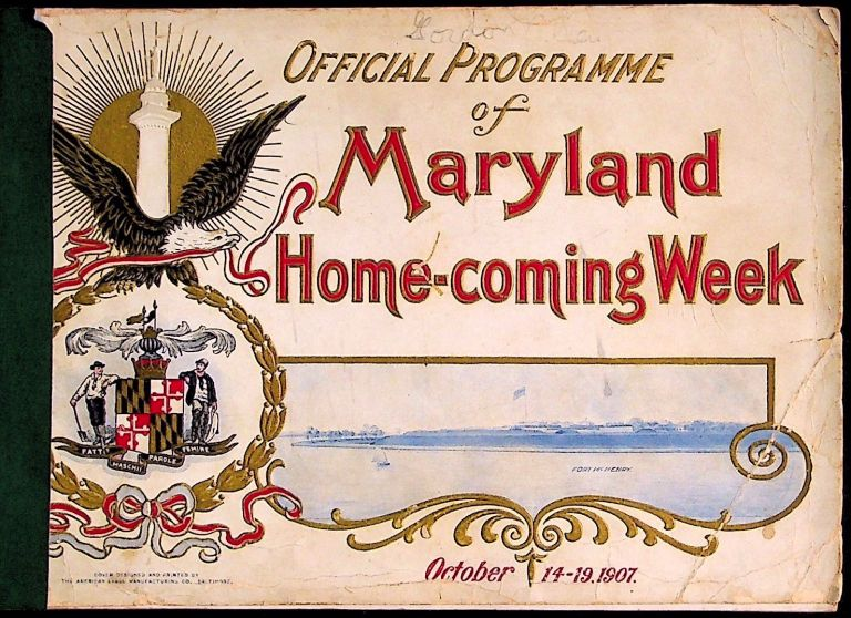 Official Programme of Maryland Home-Coming, October 13-19, 1907. Unknown.