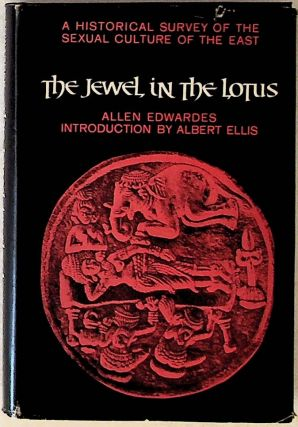 The Jewel in the Lotus A Historical Survey of the Sexual Culture of the East. Allen Edwardes