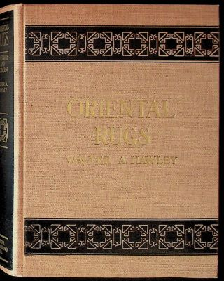 Oriental Rugs: Antique and Modern. Walter A. Hawley