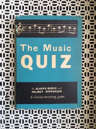 The Music Quiz. Gladys Burch, Helmut Ripperger